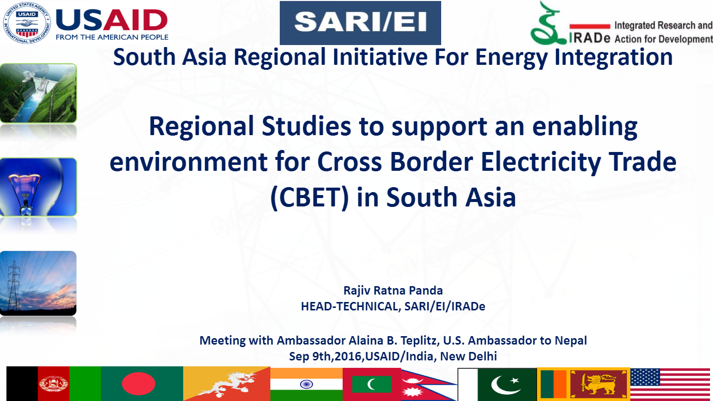 Regional-Studies-to-support-an-enabling-environment-for-Cross-Border-Electricity-Trade-CBET-in-South-Asia.-Meeting-with-U.S.-Ambassador-to-Nepal-9th-September2016-Rajiv-Ratna-Panda