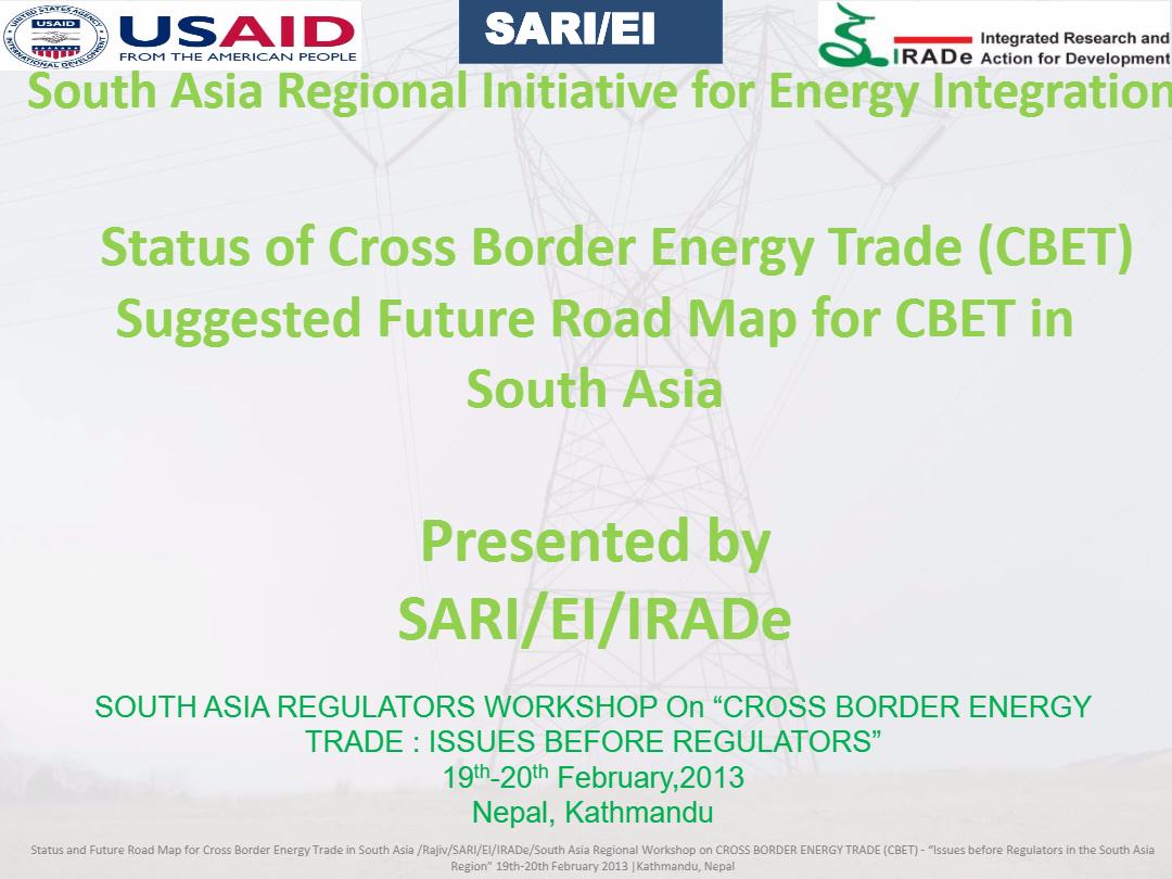 Status-of-Cross-Border-Energy-Trade-CBET-and-Suggested-Future-Road-Map-for-CBET-in-South-Asia-Rajiv-Panda-SARI-EI-IRADe-1
