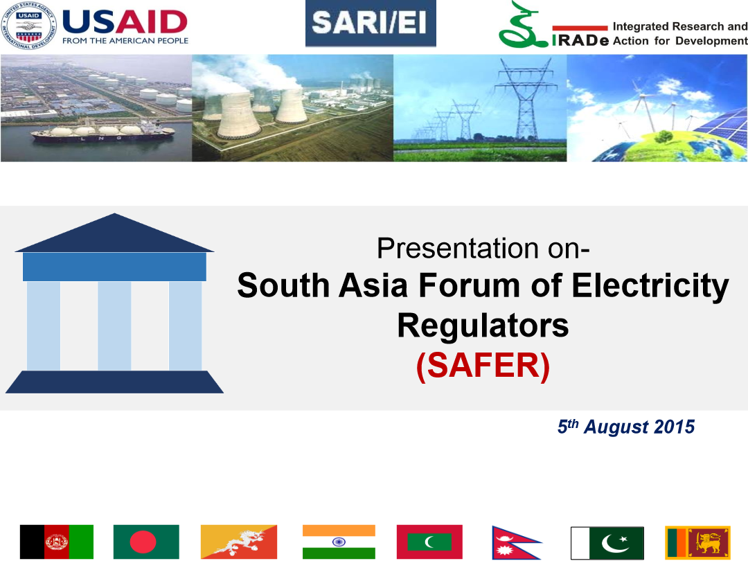 SARI-EI-IRADe-Presentation-onSouth-Asia-Forum-of-Electricity-Regulators-5th-August-2015