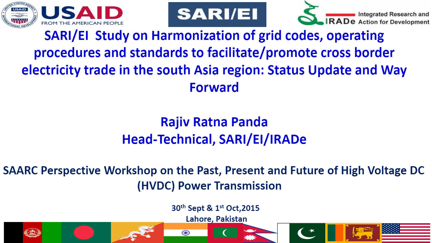 SAARC-HVDC-Workshop-Lahore-Pakistan-Harmonization-of-grid-codes-operating-procedures-and-standards-to-facilitate-promote-CBET-in-the-south-Asia-region-Rajiv-Ratna-Panda