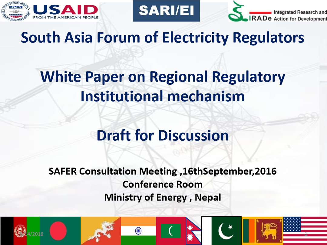 PPt-on-SAFER-White-Paper-on-Regional-Regulatory-Institutional-mechanism-16th-September2016-E-Y-Rajiv-SARI-EI-IRADe
