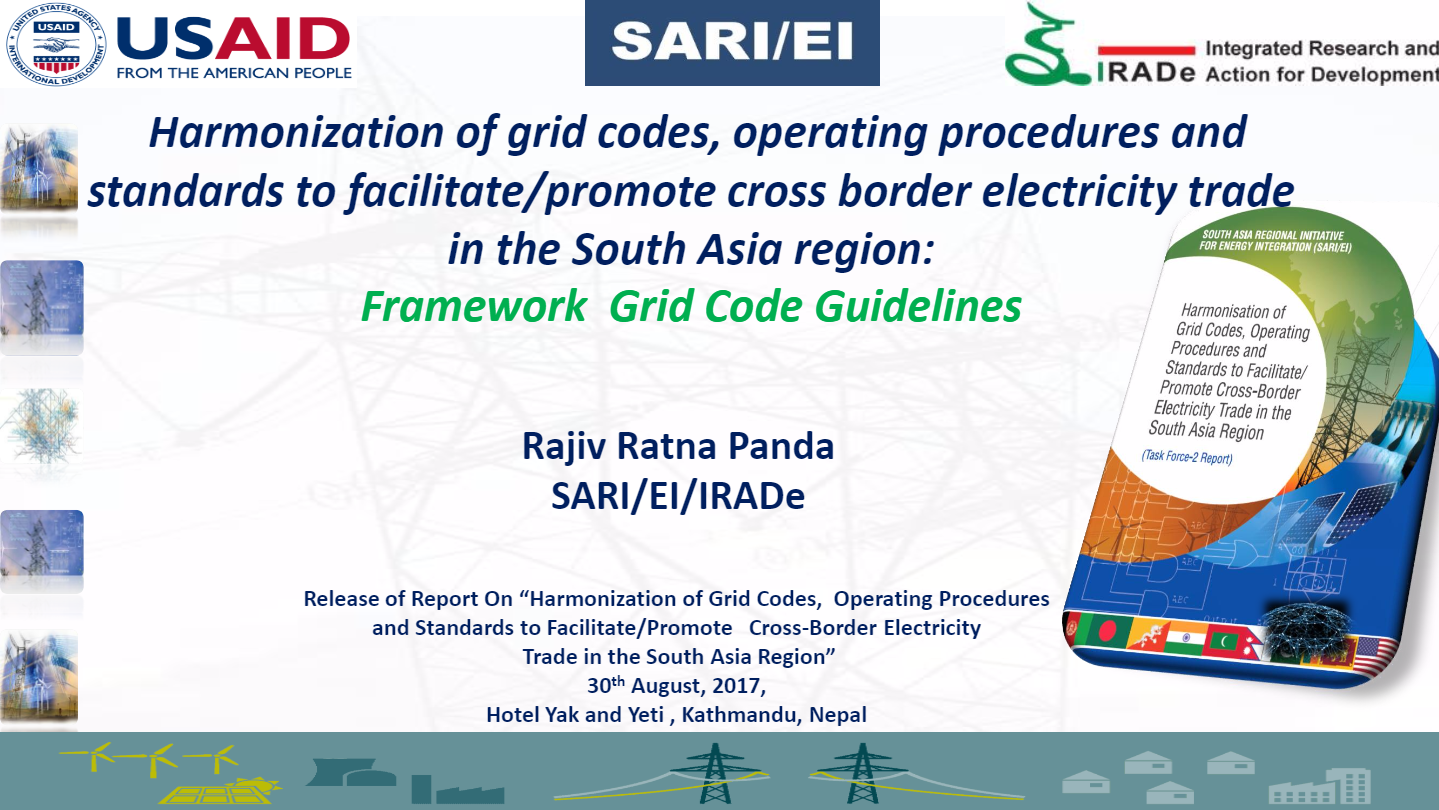 Presentations-Findings-on-Harmonization-of-grid-codes-Volume-III-Report-Rajiv-SARI-EI-IRADE-30th-August2017-Nepal-Release-1