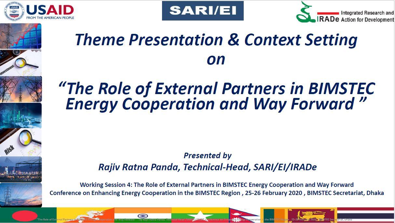 Role of External Partners in BIMSTEC Energy Cooperation & Way Forward- Rajiv Ratna Panda, Technical-Head, SARI, IRADe